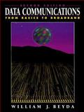 Basic Data Communications : From Basics to Broadband, Beyda, William J., 0133669238