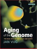 Aging of the Genome : The Dual Role of DNA in Life and Death, Vijg, Jan, 0198569238
