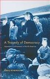 A Tragedy of Democracy : Japanese Confinement in North America, Robinson, Greg, 0231129238