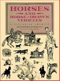 Horses and Horse-Drawn Vehicles, , 0486279235