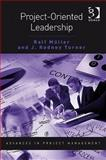 Project-Oriented Leadership, Müller, Ralf and Turner, J. Rodney, 0566089238
