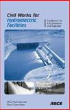 Civil Works for Hydroelectric Facilities : Guidelines for the Life Extension Upgrade, ASCE Hydropower Task Committee, 0784409234