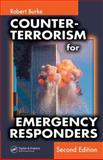 Counter-Terrorism for Emergency Responders, Burke, Robert, 0849399238