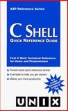 C Shell Quick Reference Guide, Olczak, Anatole, 0935739238