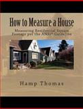 How to Measure a House, Hamp Thomas, 1494929236