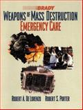 Weapons of Mass Destruction : Emergency Care, De Lorenzo, Robert A. and Porter, Robert S., 0130139238