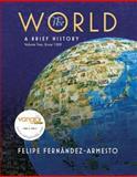 The World : Since 1300: A Brief World History, Fernández-Armesto, Felipe, 0136009239