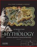 Introduction to Mythology : Contemporary Approaches to Classical and World Myths, Thury, Eva and Devinney, Margaret, 019985923X
