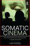 Somatic Cinema, Luke Hockley, 0415669235