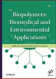 Biopolymers : Biomedical and Environmental Applications, Kalia, Susheel and Avérous, Luc, 0470639237