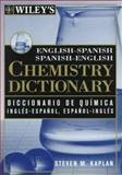 Wiley's English-Spanish Spanish-English Chemistry Dictionary, Kaplan, Steven M., 0471249238