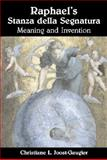 Raphael's Stanza Della Segnatura : Meaning and Invention, Joost-Gaugier, Christiane L., 0521809231