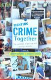 Fighting Crime Together : The Challenges of Policing and Security Networks, , 0868409235