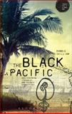 The Black Pacific : Anticolonial Struggles and Oceanic Connections, Shilliam, Robbie, 147251923X