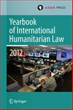 Yearbook of International Humanitarian Law 2012, Gill, Terry D. and Heinsch, Robert, 9067049239