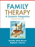 Family Therapy : A Systemic Integration, Becvar, Dorothy Stroh and Becvar, Raphael J., 0205609236