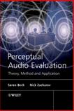 Perceptual Audio Evaluation : Theory, Method and Application, Zacharov, Nick and Bech, Søren, 0470869232
