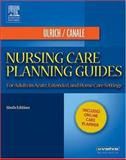 Nursing Care Planning Guides : For Adults in Acute, Extended and Home Care Settings, Ulrich, Susan Puderbaugh and Canale, Suzanne Weyland, 0721639232