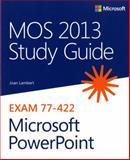 MOS 2013 Study Guide for Microsoft PowerPoint : Exam 77-422, Lambert, Joan, III, 0735669236