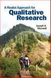 A Realist Approach for Qualitative Research, Maxwell, Joseph Alex, 0761929231