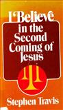I Believe in the Second Coming of Jesus, Stephen Travis, 0802819230