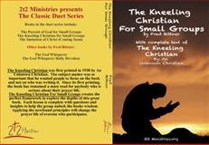 The Kneeling Christian for Small Groups, Fred Bittner, 098569923X