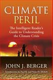 Climate Peril, John J. Berger, 0985909234