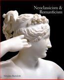 Neoclassicism and Romanticism, Silvestra Bietoletti, 1402759231