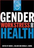 Gender, Work Stress, and Health, Debra L. Nelson, Ronald J. Burke, 1557989230