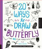 20 Ways to Draw a Butterfly and 44 Other Things with Wings, Trina Dalziel, 1592539238