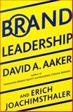 Brand Leadership, David A. Aaker and Erich Joachimsthaler, 0684839245