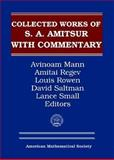 Selected Papers of S. A. Amitsur with Commentary, Amitai Regev, Louis Rowen, David J Saltman, and Lance W Small Avinoam Mann, 0821829246