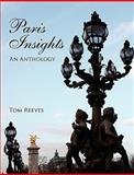 Paris Insights : An Anthology, Reeves, Tom, 0981529240