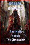 Red Nails Conan the Cimmerian, Robert E. Howard, 1480249246