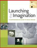 Launching the Imagination : A Comprehensive Guide to Basic Design, Stewart, Mary, 0073379247