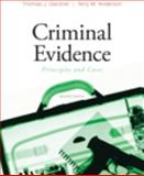 Criminal Evidence : Principles and Cases, Gardner, Thomas J. and Anderson, Terry M., 0495599247