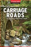 Carriage Roads of Acadia National Park, Diane Abrell, 0892729244