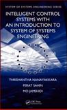 Intelligent Control Systems with an Introduction to System of Systems Engineering, Jamshidi, Mo and Sahin, Ferat, 1420079247