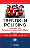 Trends in Policing Vol. 3 : Interviews with Police Leaders Across the Globe, , 1439819246
