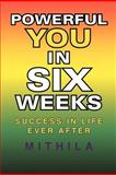 Powerful You in Six Weeks, Mithila, 1469139243