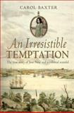 An Irresistible Temptation : The True Story of Jane New and a Colonial Scandal, Baxter, Carol, 174114924X