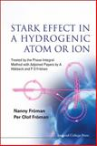 Stark Effect in a Hydrogenic Atom or Ion : Treated by the Phase-Integral Method with Adjoined Papers by A Hökback and P O Fröman, Nanny, Froman and Olof, Froman Per, 186094924X