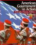 American Government in Action : Principle, Process, Politics, Barilleaux, Ryan J., 0130789240