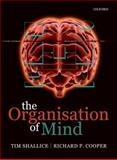 The Organisation of Mind, Shallice, Tim and Cooper, Richard P., 0199579245