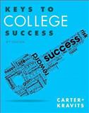 Keys to College Success, Carter, Carol J. and Kravits, Sarah Lyman, 0321929241