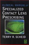 Clinical Manual of Specialized Contact Lens Fitting, Fernandes, Nieves and Scheid, Terry, 0750699248