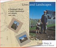 Lives and Landscapes : A Photographic Memoir of Outport Newfoundland and Labrador, 1949-1963, Harp, Elmer J., 0773539247