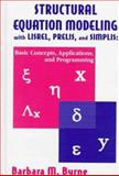 Structural Equation Modeling with LISREL, PRELIS, and SIMPLIS : Basic Concepts, Applications, and Programming, Byrne, Barbara M., 0805829245