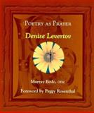 Poetry as Prayer : Denise Levertov, Bodo, Murray, 0819859249