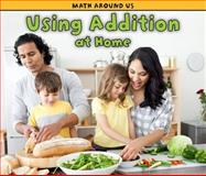 Using Addition at Home, Tracey Steffora, 1432949241